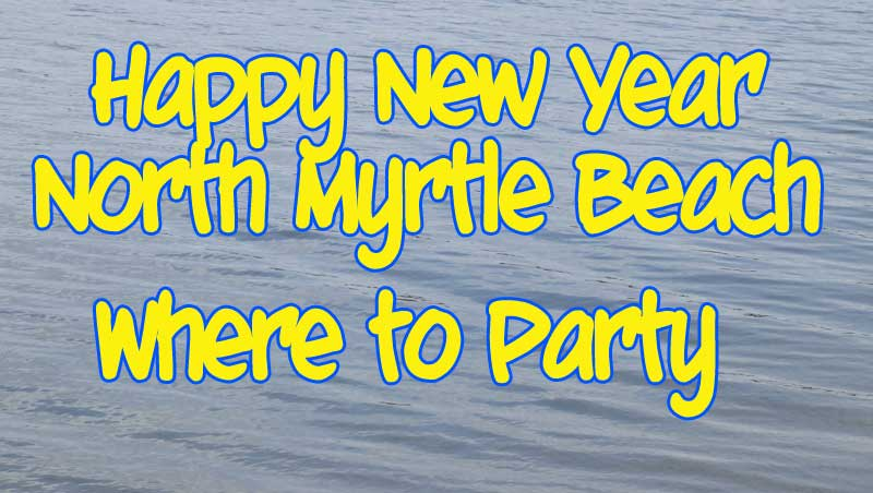 New Year's Events in North Myrtle Beach