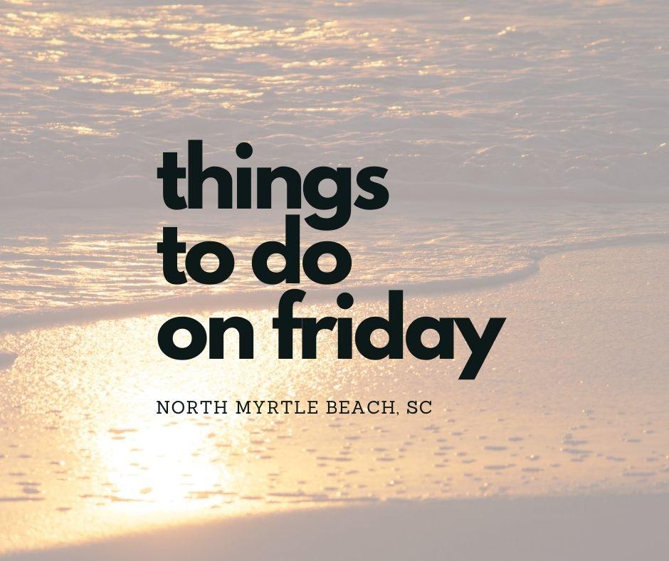 friday north myrtle beach