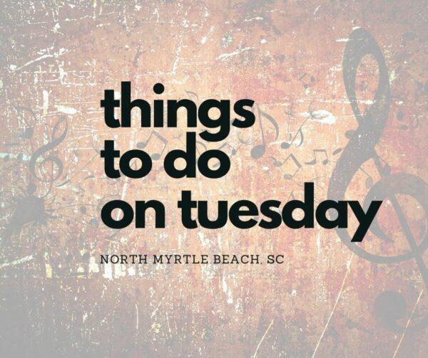 tuesday n.myrtle beach